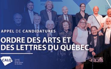 Lim. 1er nov. – Candidature Compagne et Compagnons de l'Ordre des Arts et des Lettres du Québec – CALQ