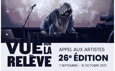 Appel aux artistes/Vue sur la relève/ Limite 31 octobre